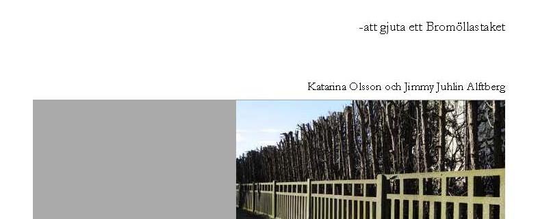 Framsidan på rapporten, Bilden visar ett av de gjutna staket som är unikt för Bromölla